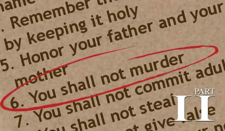 The Sixth Commandment – Part 2