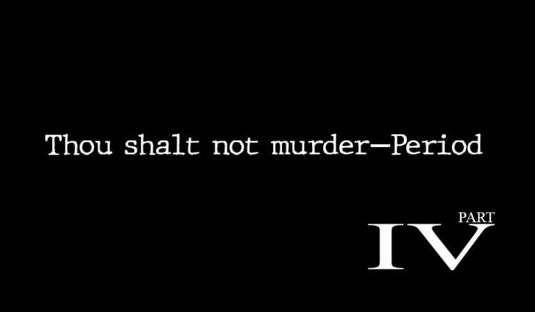 The Sixth Commandment – Part 4