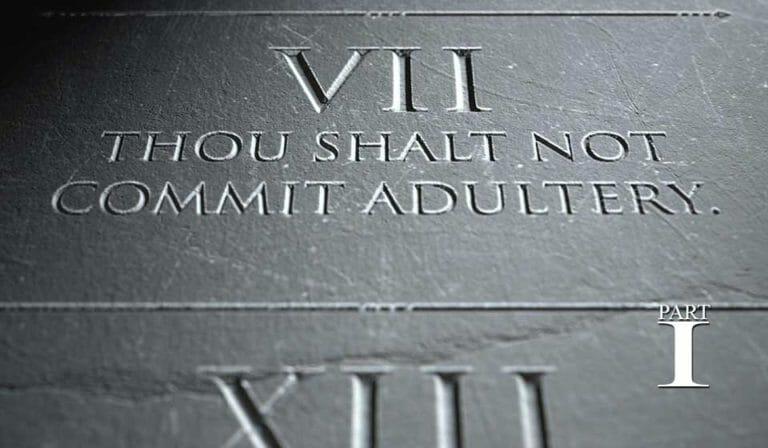 The Seventh Commandment – Part 1