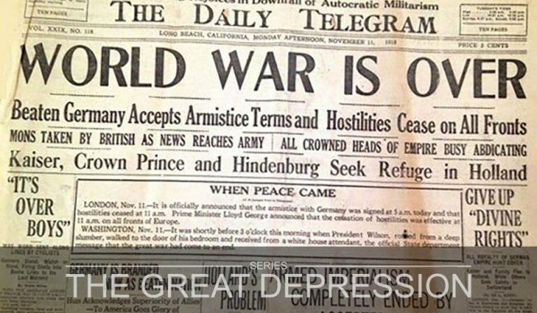 The Great Depression Part 2 – The War to End All Wars Is Over
