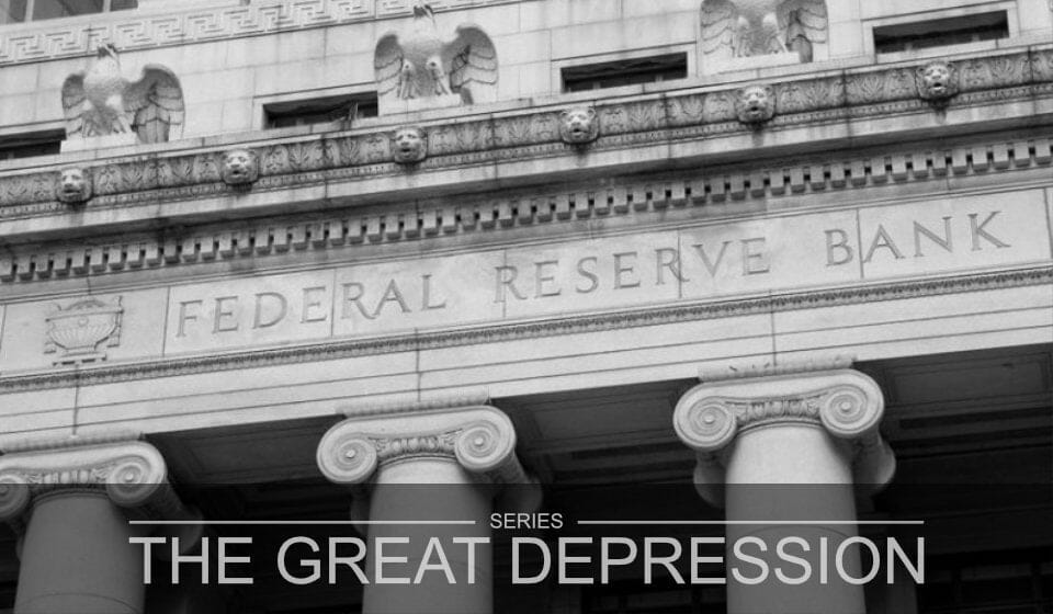 The Great Depression Part 5 – The Federal Reserve