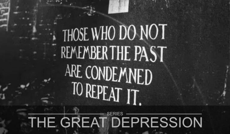 The Great Depression Part 6 – History Repeats Itself
